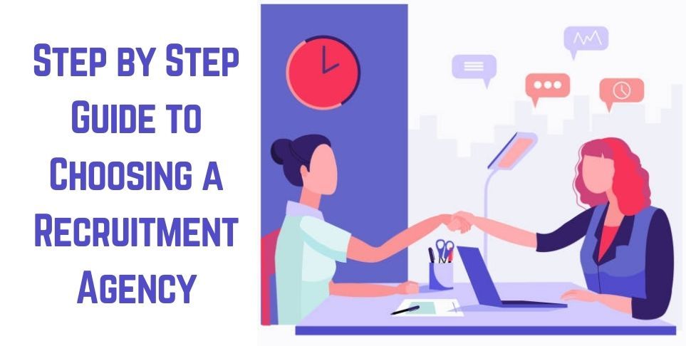Step By Step Guide To Choosing A Manpower Recruitment Agency