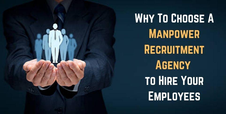 benefits of choosing a manpower recruitment agency